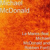 La Marea (feat. Robben Ford) by Michael McDonald
