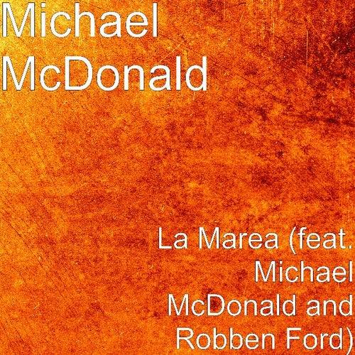 La Marea (feat. Robben Ford) by Michael McDonald