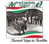 Mexicanísimo by Mariachi Vargas de Tecalitlan