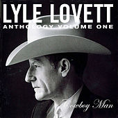 Anthology Vol. 1: Cowboy Man von Lyle Lovett