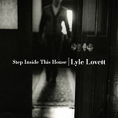 Step Inside This House von Lyle Lovett