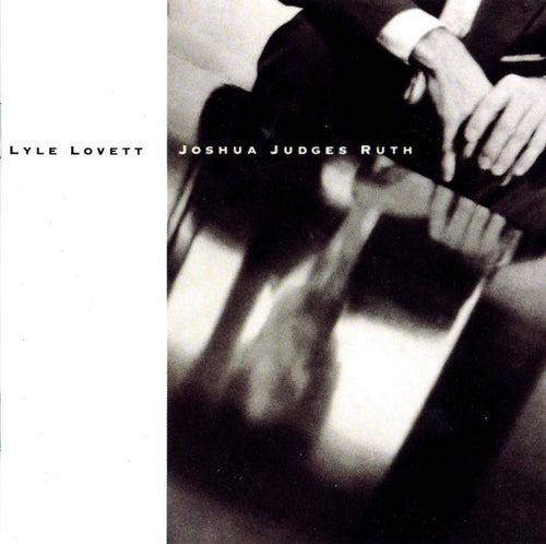 Joshua Judges Ruth by Lyle Lovett