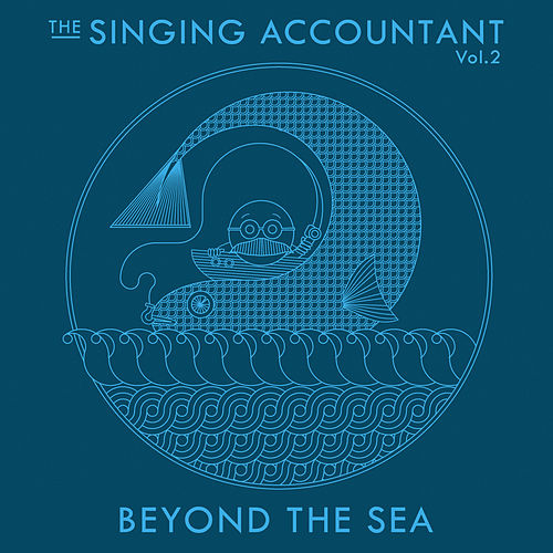 The Singing Accountant Vol.2 - Beyond the Sea by Keith Ferreira