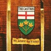 So Long Ontario by The Castros