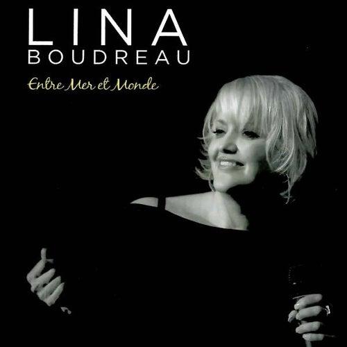 Entre Mer Et Monde by Lina Boudreau