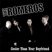 Cooler Than Your Boyfriend - EP by Los Romeros