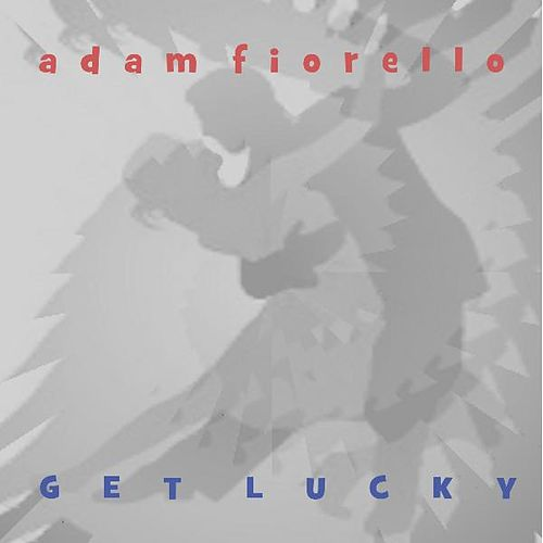 Get Lucky by Adam Fiorello