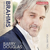 Brahms: Works for Solo Piano, Vol. 2 by Barry Douglas