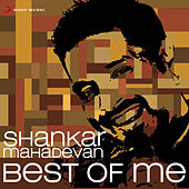 Shankar Mahadevan: Best Of Me by Various Artists