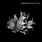 Eternity Is Now by Telecast