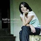 Right Out of Nowhere by Kathy Mattea