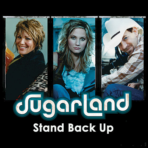 Stand Back Up by Sugarland