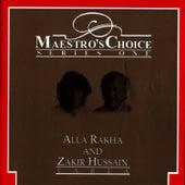 Maestro's Choice Series One - Alla Rakha & Zakir Hussain by Zakir Hussain