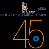 The Complete 45 Sessions by Ike Quebec