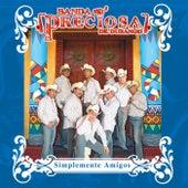 Simplemente Amigos by Banda Preciosa De Durango