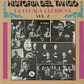 Historia Del Tango: La Decada Gloriosa - Vol. 2 by Various Artists