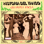Historia Del Tango: La Guardia Vieja - Vol. 1 by Various Artists