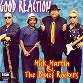 Good Reaction by Mick Martin & The Blues...