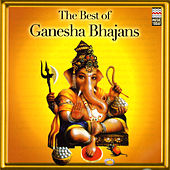 The Best Of Ganesha Bhajans by Various Artists