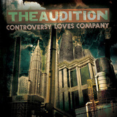 Controversy Loves Company by The Audition
