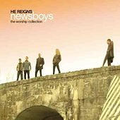 He Reigns: Worship Collection by Newsboys