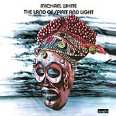 The Land Of Spirit And Light by Michael White