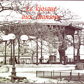 Le Kiosque Aux Chansons by Various Artists