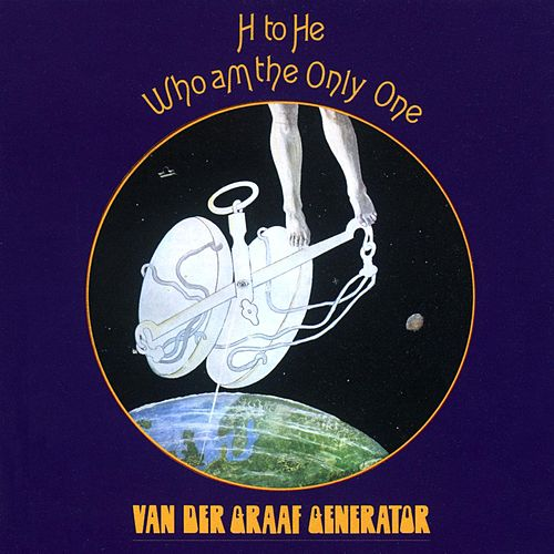 H to He, Who Am the Only One by Van Der Graaf Generator
