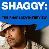 Shaggy: The Rhapsody Interview by Shaggy