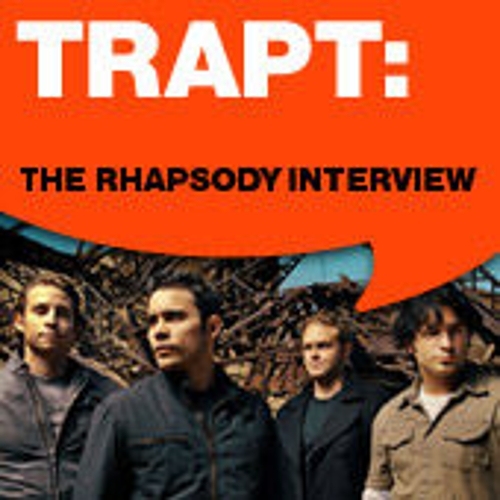 Trapt: The Rhapsody Interview by Trapt