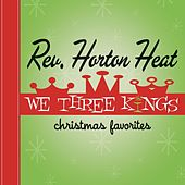 We Three Kings by Reverend Horton Heat