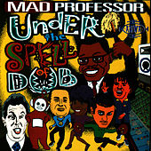Under The Spell Of Dub by Mad Professor