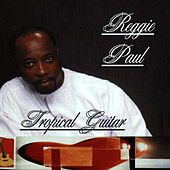 Reggie Paul's Tropical Guitar by Reggie Paul