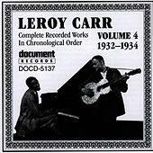 Leroy Carr Vol. 4 (1932-1934) by Leroy Carr