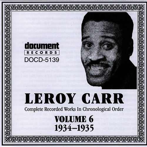 Leroy Carr Vol. 6 (1934-1935) by Leroy Carr