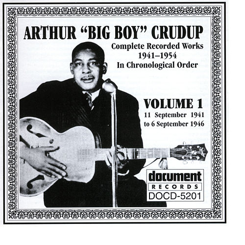 Arthur 'Big Boy' Crudup Vol. 1 1941-1946 by Arthur