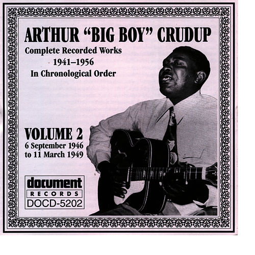 Arthur 'Big Boy' Crudup Vol. 2 1946-1949 by Arthur