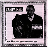 Tampa Red Vol. 10 1938-1939 by Tampa Red