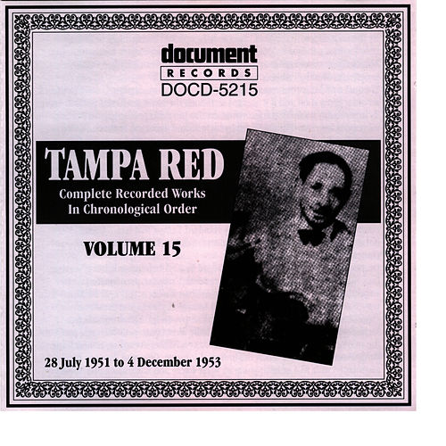 Tampa Red Vol. 15 1951-1953 by Tampa Red