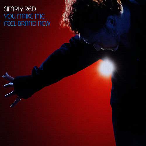 You Make Me Feel Brand New European Single by Simply Red