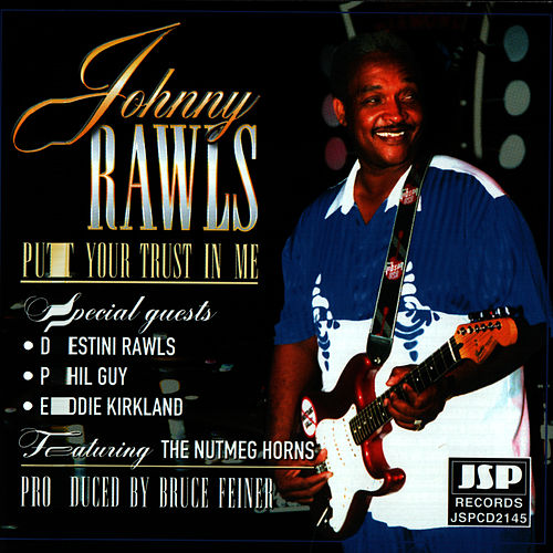 Put Your Trust In Me by Johnny Rawls