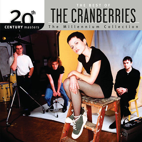 The Best Of The Cranberries 20th Century Masters The Millennium Collection by The Cranberries