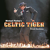 Michael Flatley's Celtic Tiger by Michael Flatley