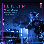 Perc Jam by Taufiq Qureshi