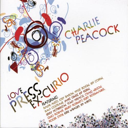 Love Press Ex-curio by Charlie Peacock