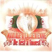 Mariage à l'algérienne, de l'est à l'ouest by Various Artists