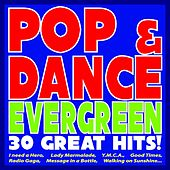 Pop & Dance Evergreen: 30 Great Hits! (I Need a Hero, Lady Marmalade, Y.m.c.a., Good Times, Radio Gaga, Message in a Bottle, Walking On Sunshine...) by Various Artists