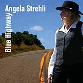Blue Highway by Angela Strehli