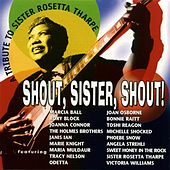A Tribute to Sister Rosetta Tharpe: Shout, Sister von Various Artists