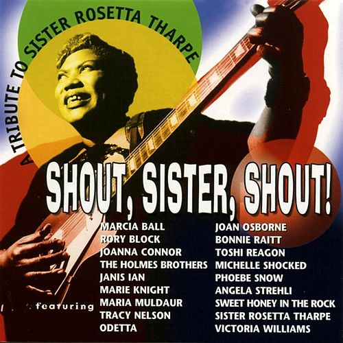A Tribute to Sister Rosetta Tharpe: Shout, Sister by Various Artists